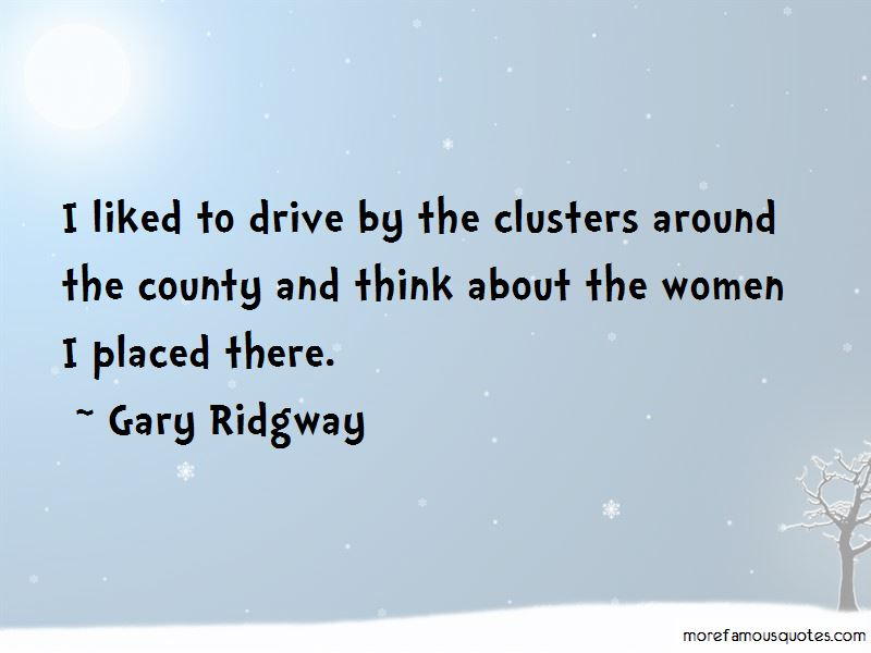 Gary Ridgway Quotes Pictures 2