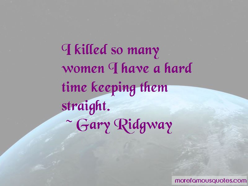 Gary Ridgway Quotes Pictures 4