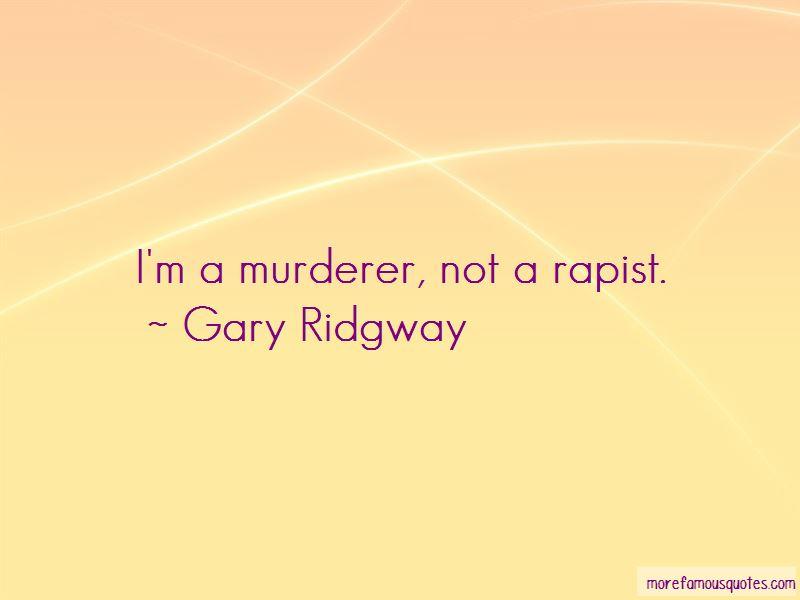 Gary Ridgway Quotes