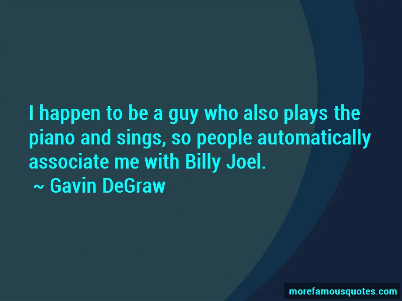 Gavin DeGraw Quotes Pictures 2
