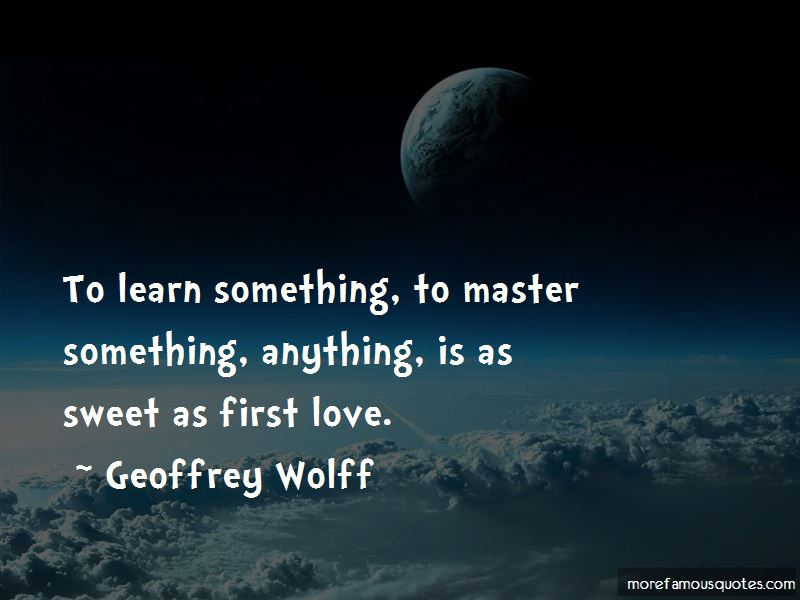 Geoffrey Wolff Quotes Pictures 2
