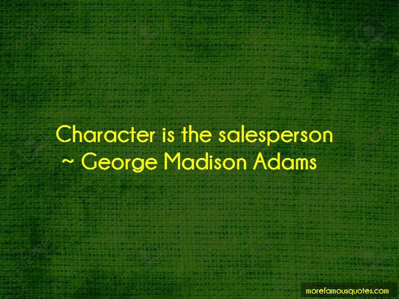 George Madison Adams Quotes Pictures 4