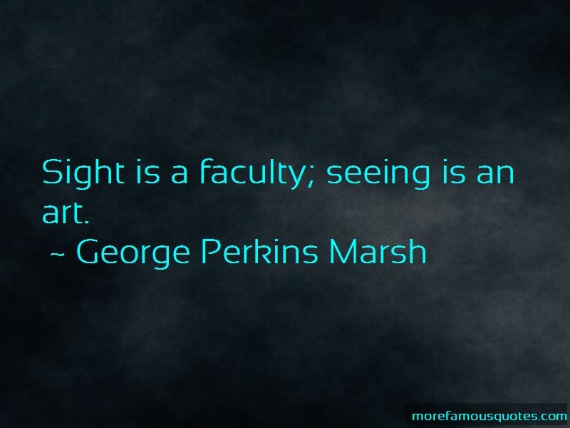 George Perkins Marsh Quotes Pictures 3
