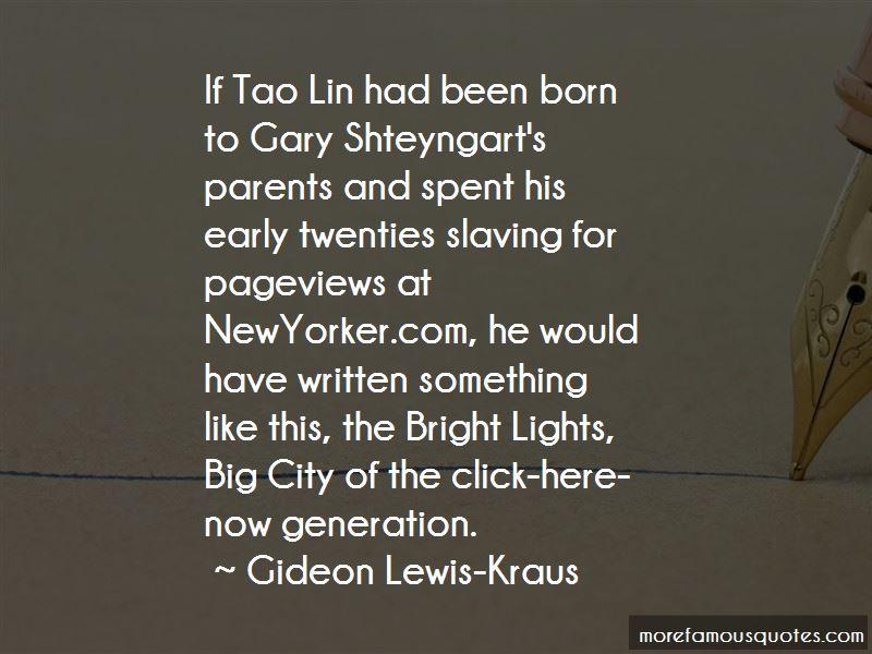 Gideon Lewis-Kraus Quotes