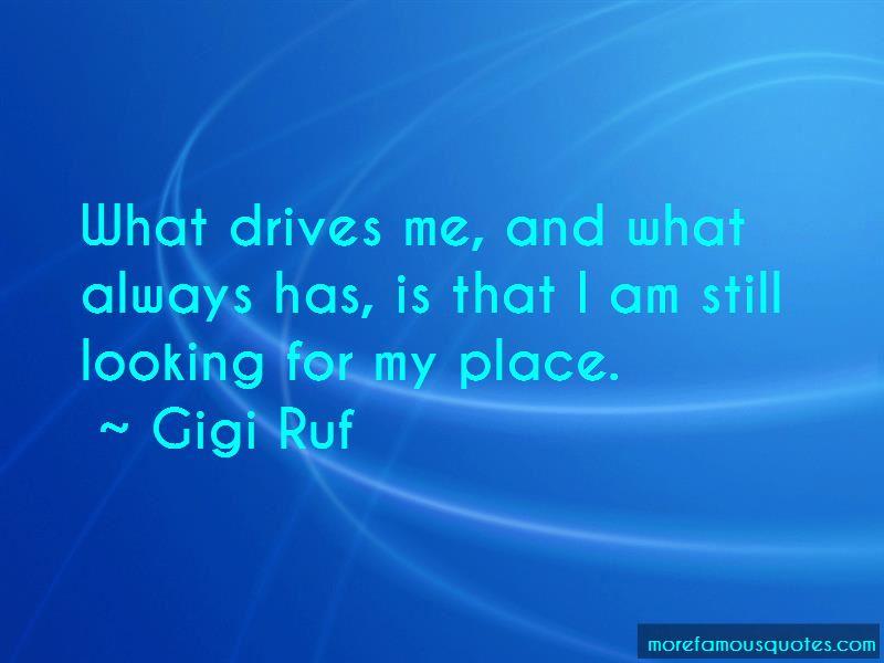 Gigi Ruf Quotes