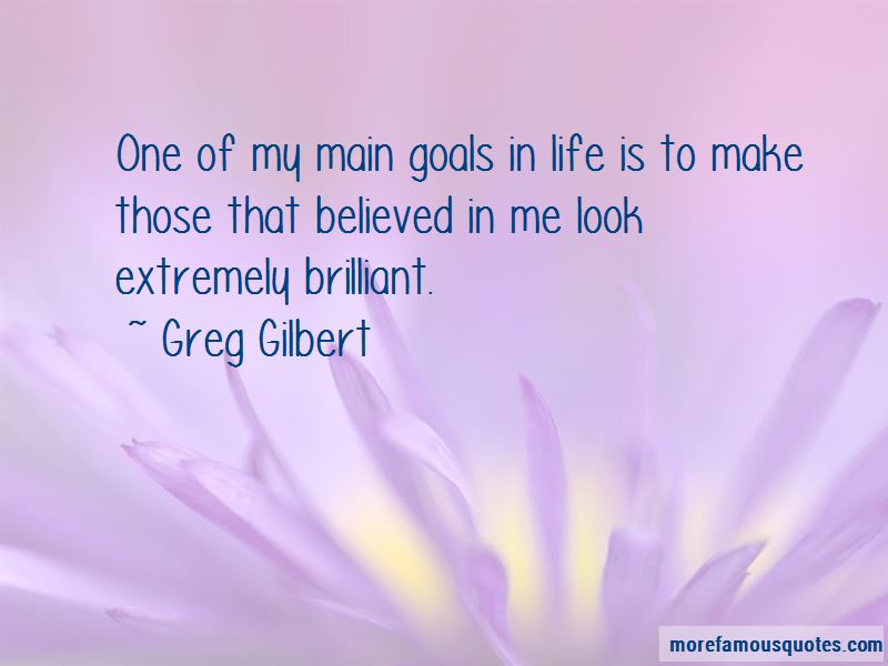 Greg Gilbert Quotes Pictures 4