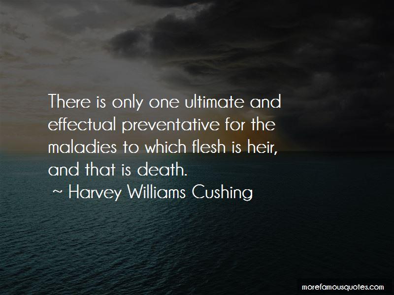 Harvey Williams Cushing Quotes