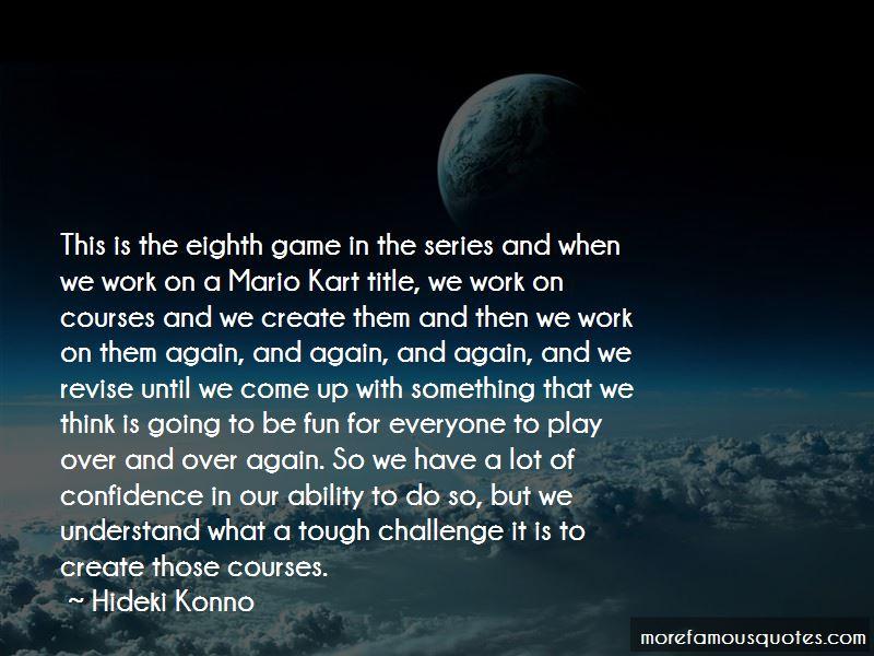 Hideki Konno Quotes Pictures 3