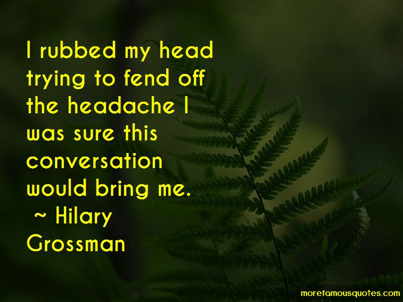 Hilary Grossman Quotes Pictures 4