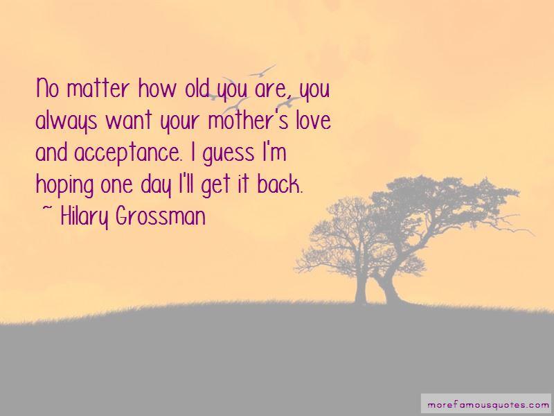 Hilary Grossman Quotes