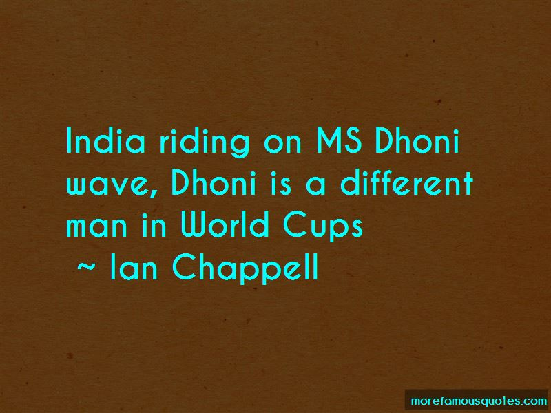 Ian Chappell Quotes
