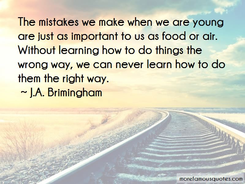 J.A. Brimingham Quotes