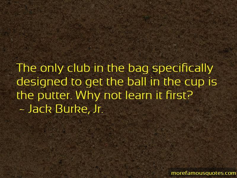 Jack Burke, Jr. Quotes