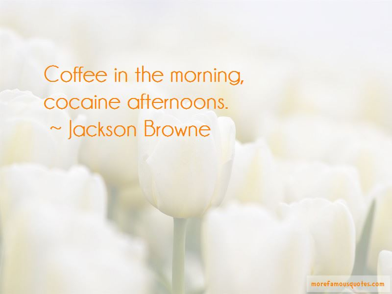 Jackson Browne Quotes Pictures 3