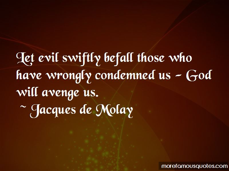 Jacques De Molay Quotes