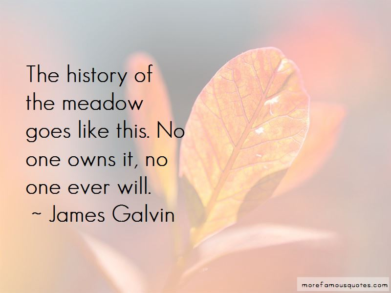 James Galvin Quotes Pictures 2