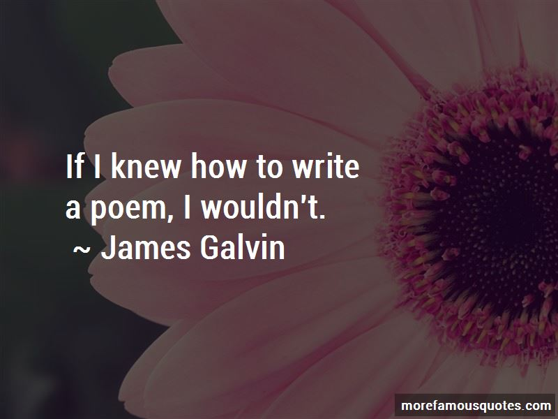 James Galvin Quotes Pictures 3