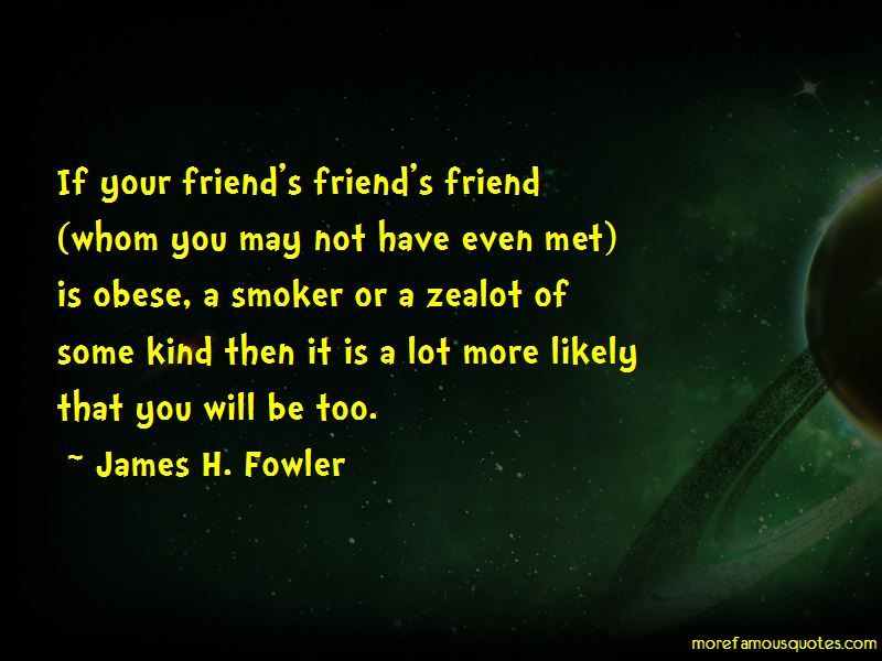 James H. Fowler Quotes Pictures 2