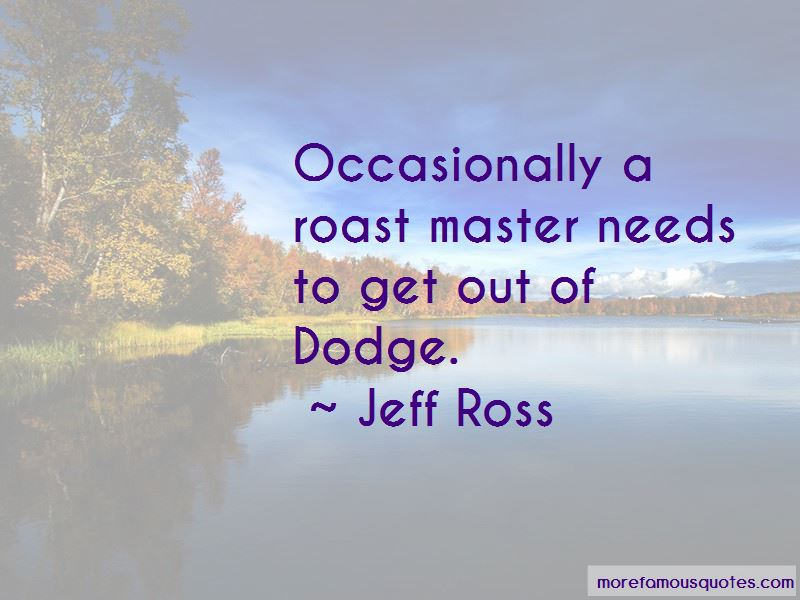 Jeff Ross Quotes Pictures 2