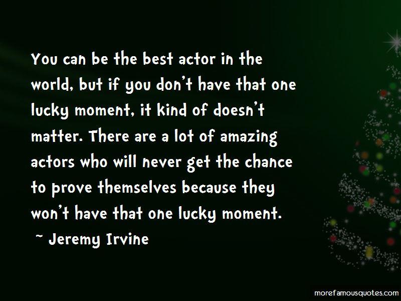 Jeremy Irvine Quotes