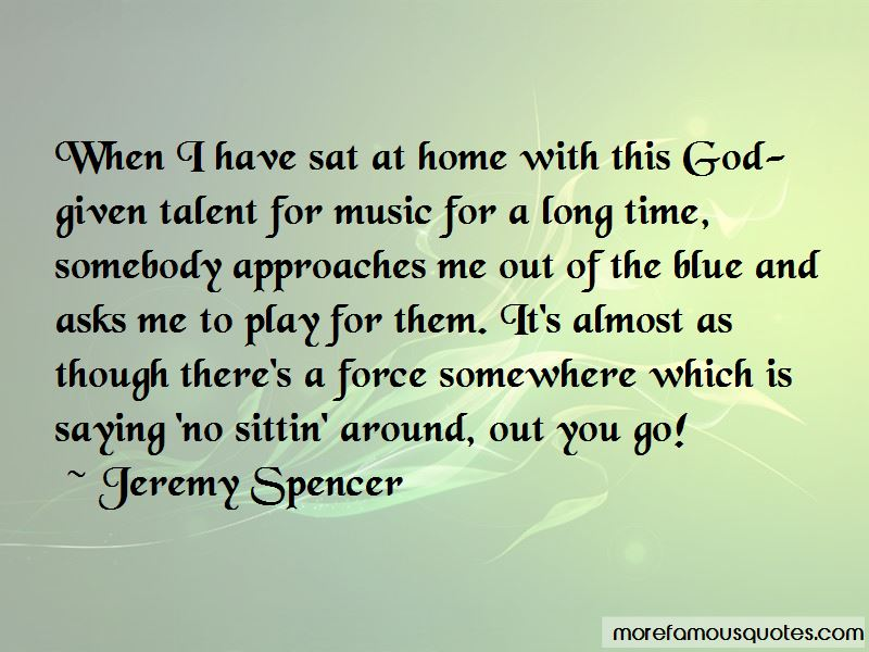 Jeremy Spencer Quotes Pictures 4
