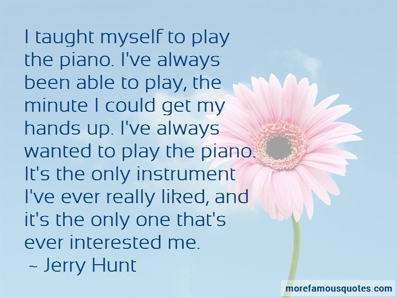 Jerry Hunt Quotes Pictures 3