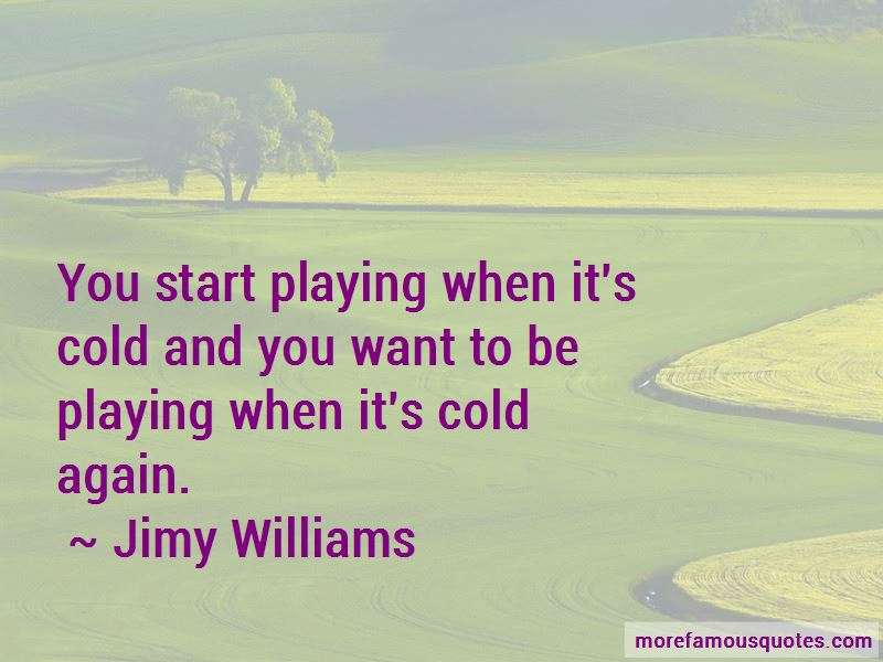 Jimy Williams Quotes