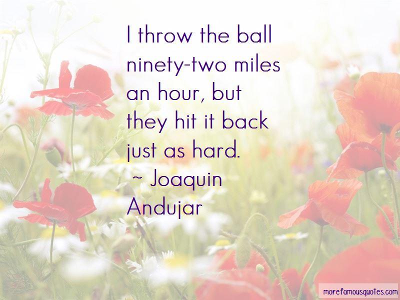 Joaquin Andujar Quotes
