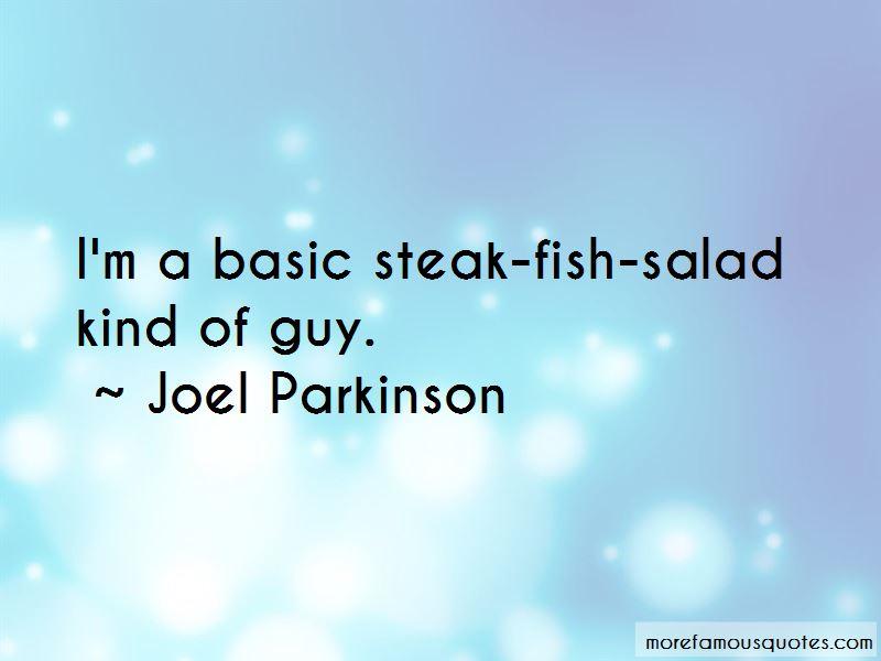 Joel Parkinson Quotes
