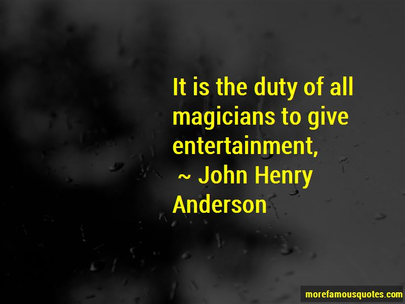 John Henry Anderson Quotes