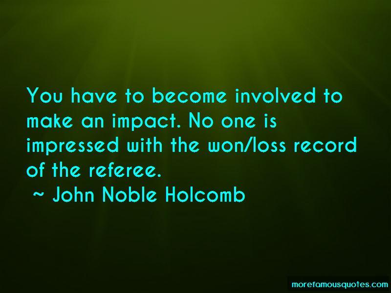 John Noble Holcomb Quotes