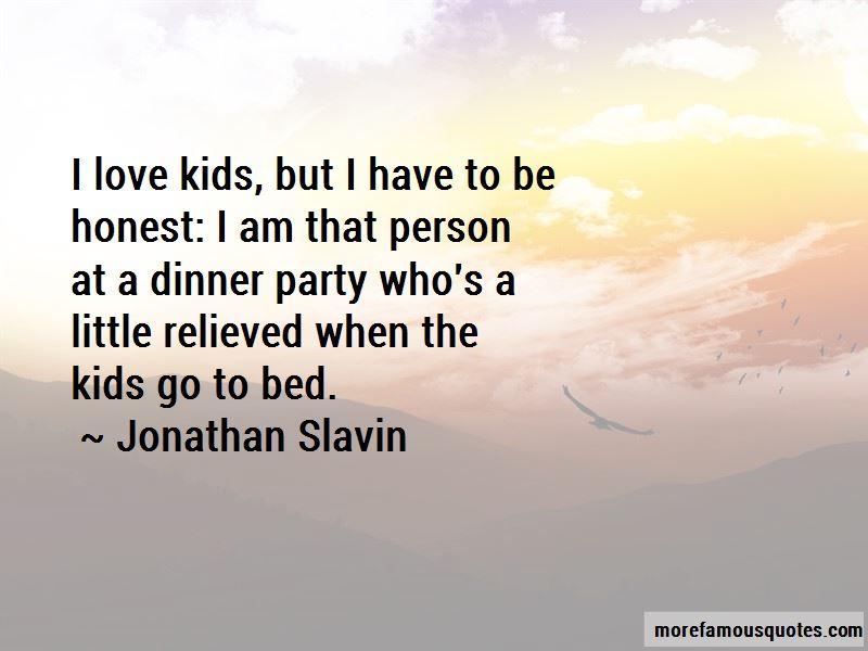 Jonathan Slavin Quotes