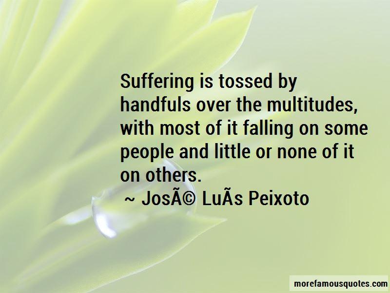 Jose Luis Peixoto Quotes Pictures 4
