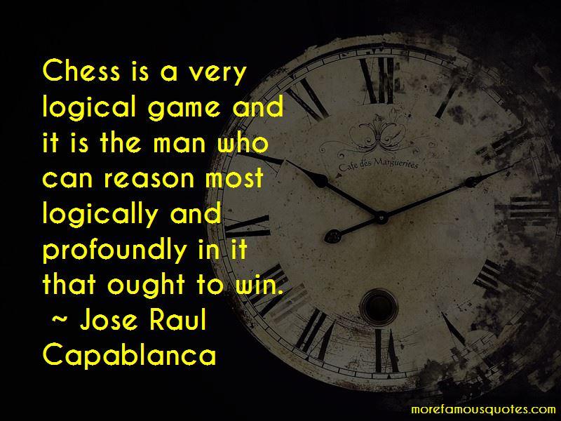 Jose Raul Capablanca Quotes Pictures 3