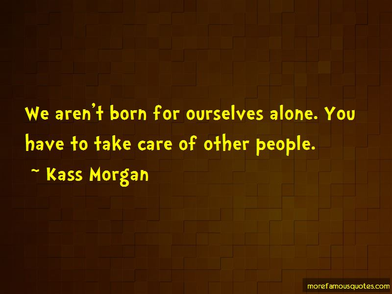 Kass Morgan Quotes Pictures 3