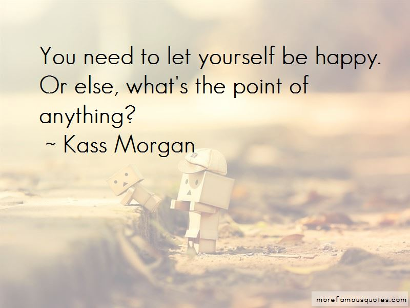 Kass Morgan Quotes Pictures 4