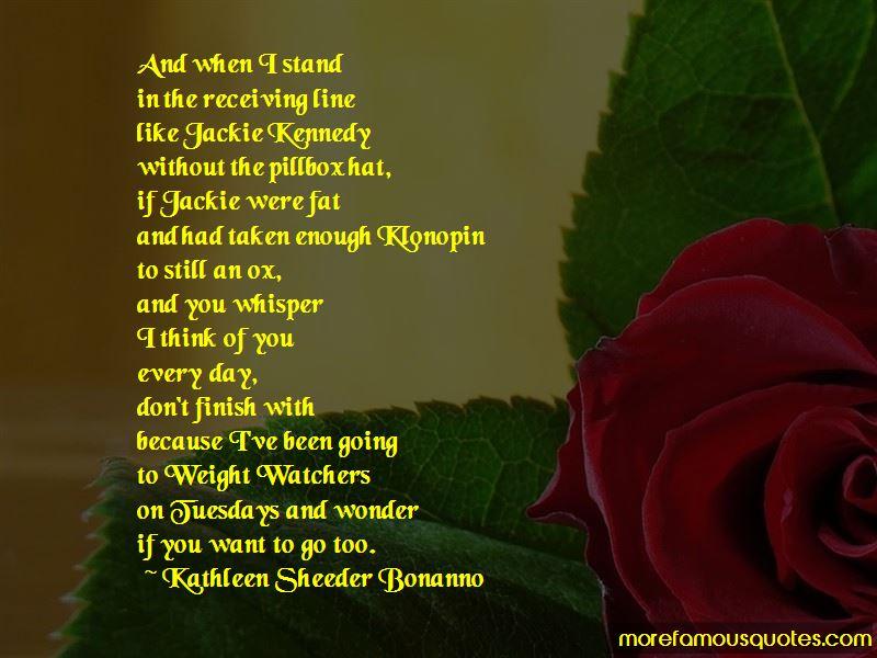 Kathleen Sheeder Bonanno Quotes Pictures 3