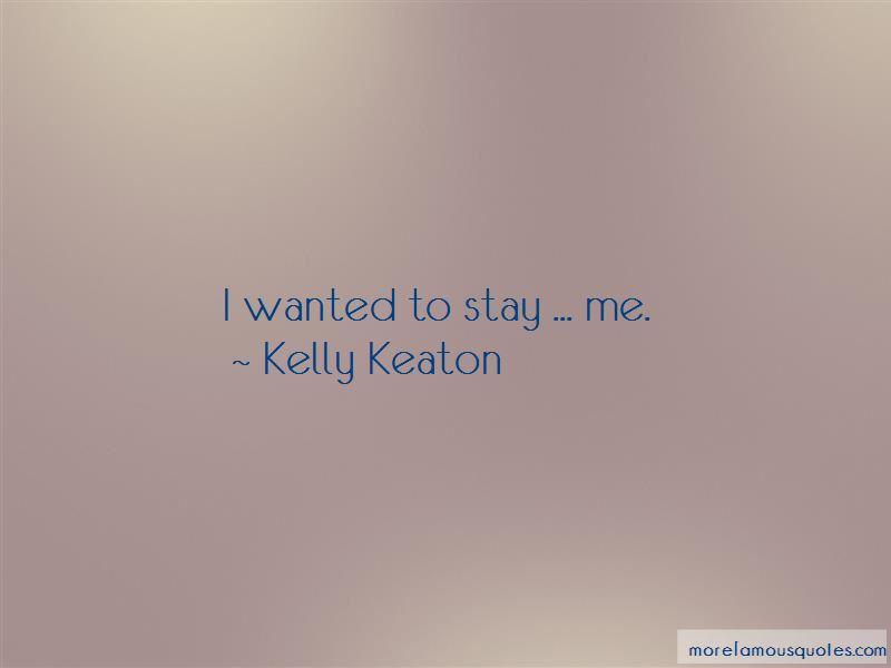 Kelly Keaton Quotes