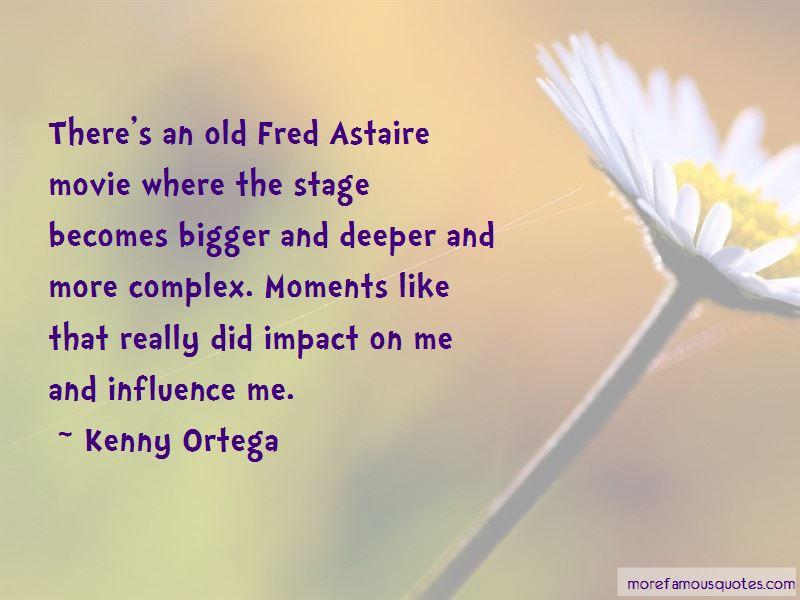 Kenny Ortega Quotes Pictures 3