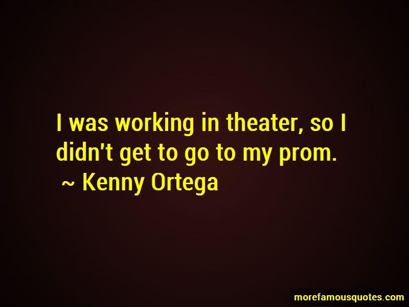 Kenny Ortega Quotes Pictures 4