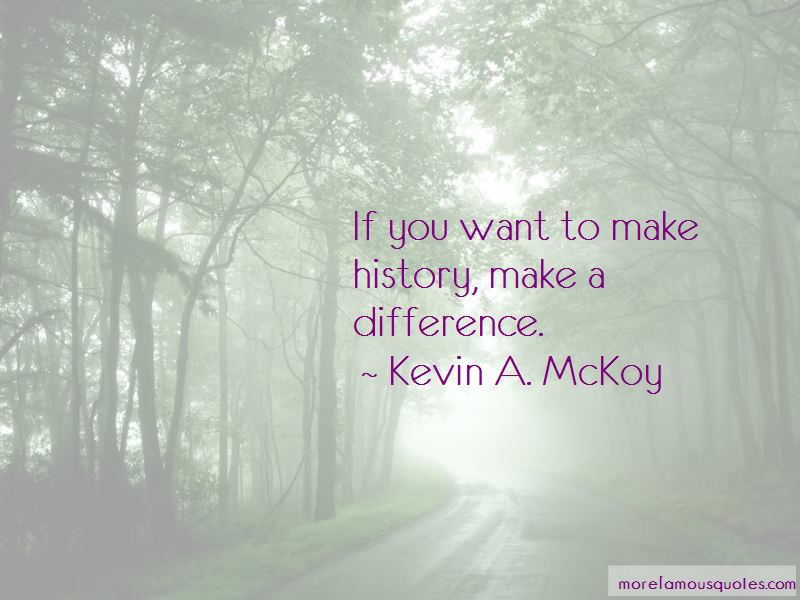 Kevin A. McKoy Quotes Pictures 2