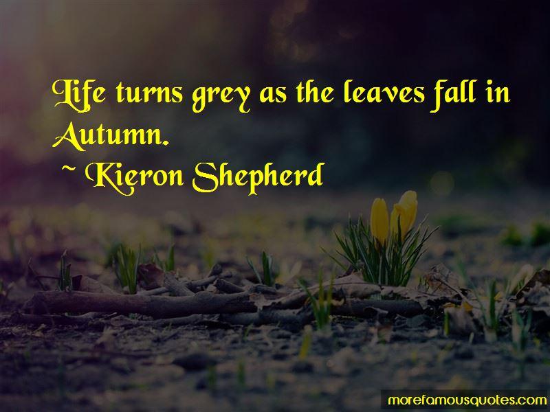 Kieron Shepherd Quotes