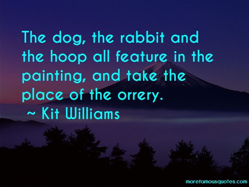 Kit Williams Quotes Pictures 4