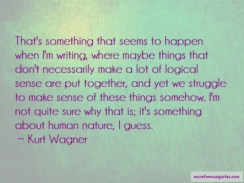 Kurt Wagner Quotes Pictures 3