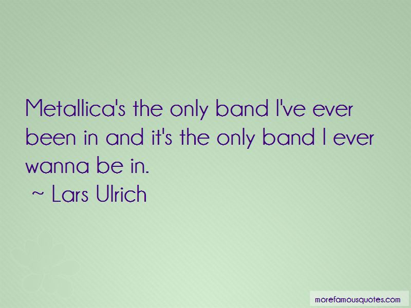 Lars Ulrich Quotes Pictures 3