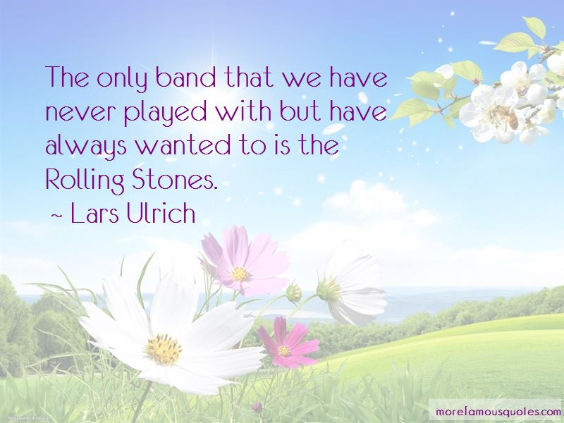 Lars Ulrich Quotes Pictures 4