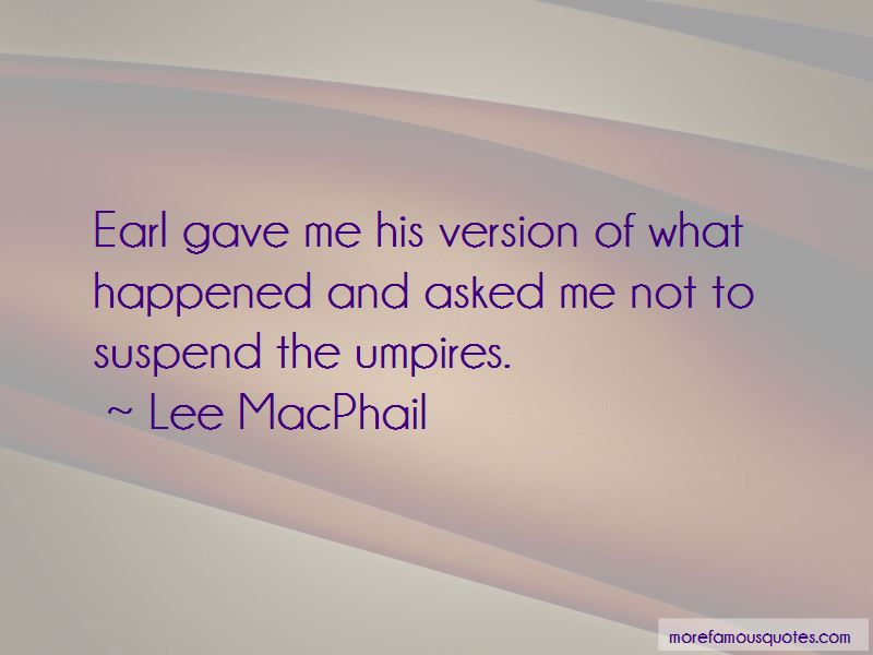 Lee MacPhail Quotes
