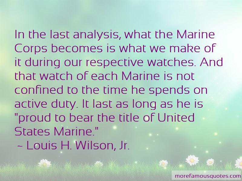 Louis H. Wilson, Jr. Quotes