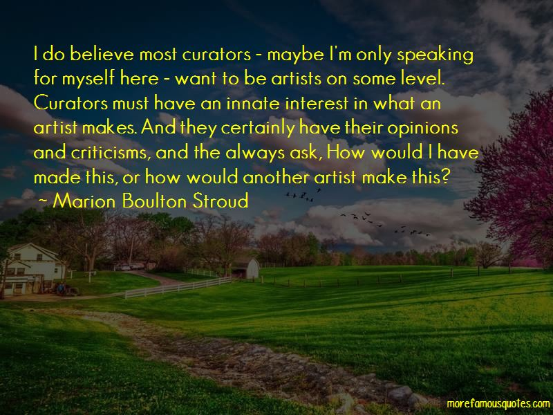 Marion Boulton Stroud Quotes
