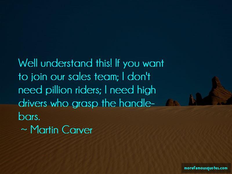 Martin Carver Quotes